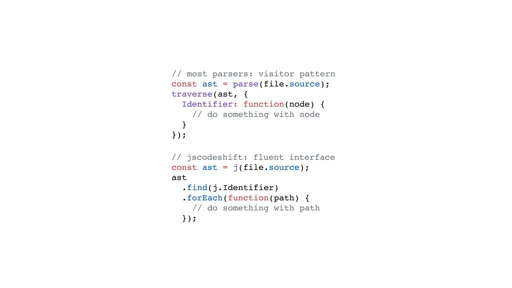 // most parsers: visitor pattern const ast = pa...