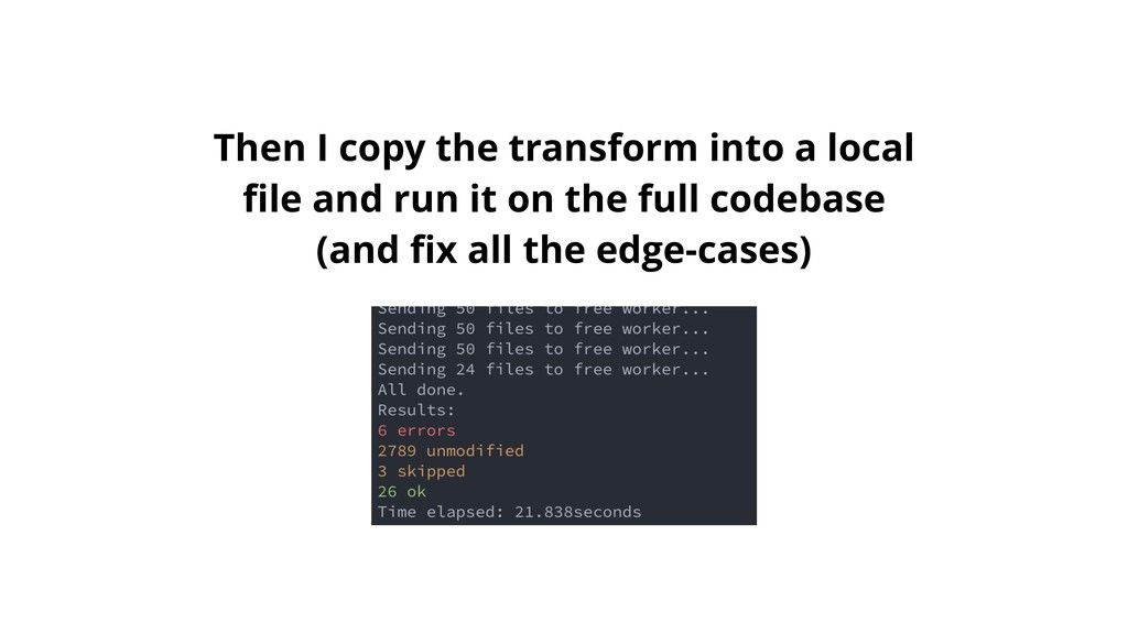 Then I copy the transform into a local file and ...