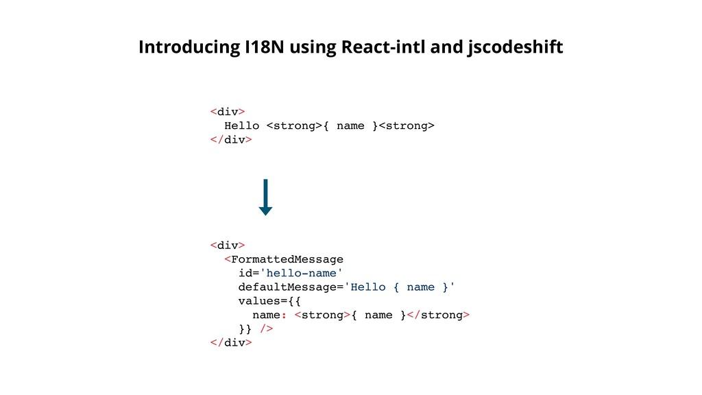 <div> <FormattedMessage id='hello-name' default...