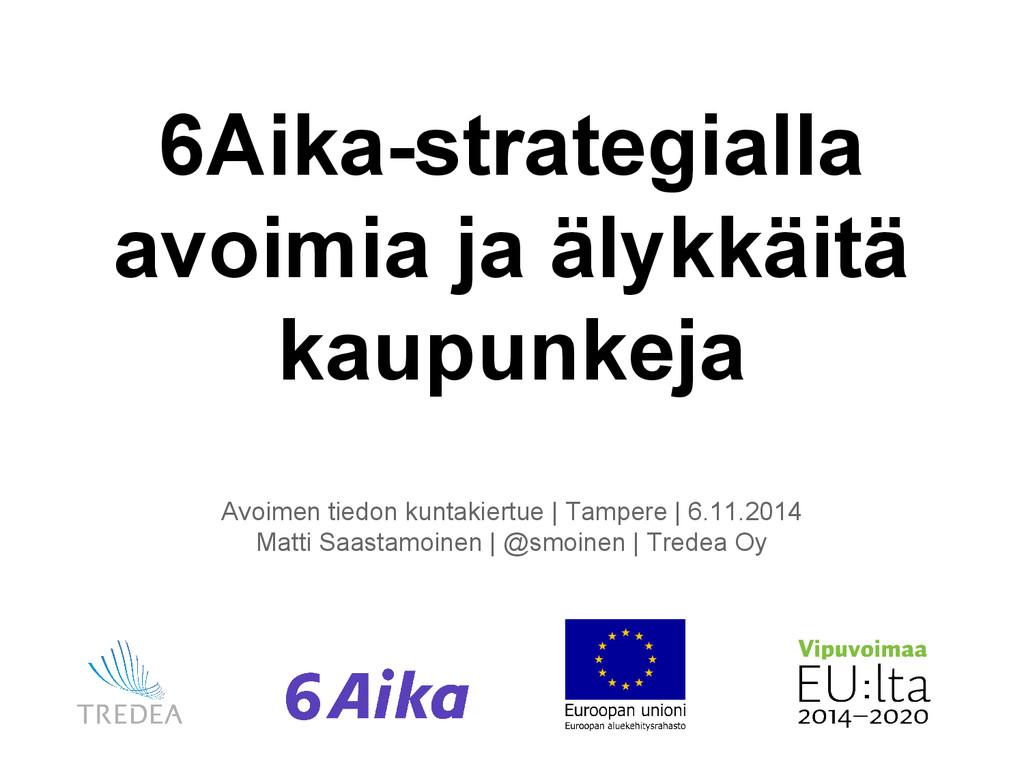 6Aika-strategialla avoimia ja älykkäitä kaupunk...