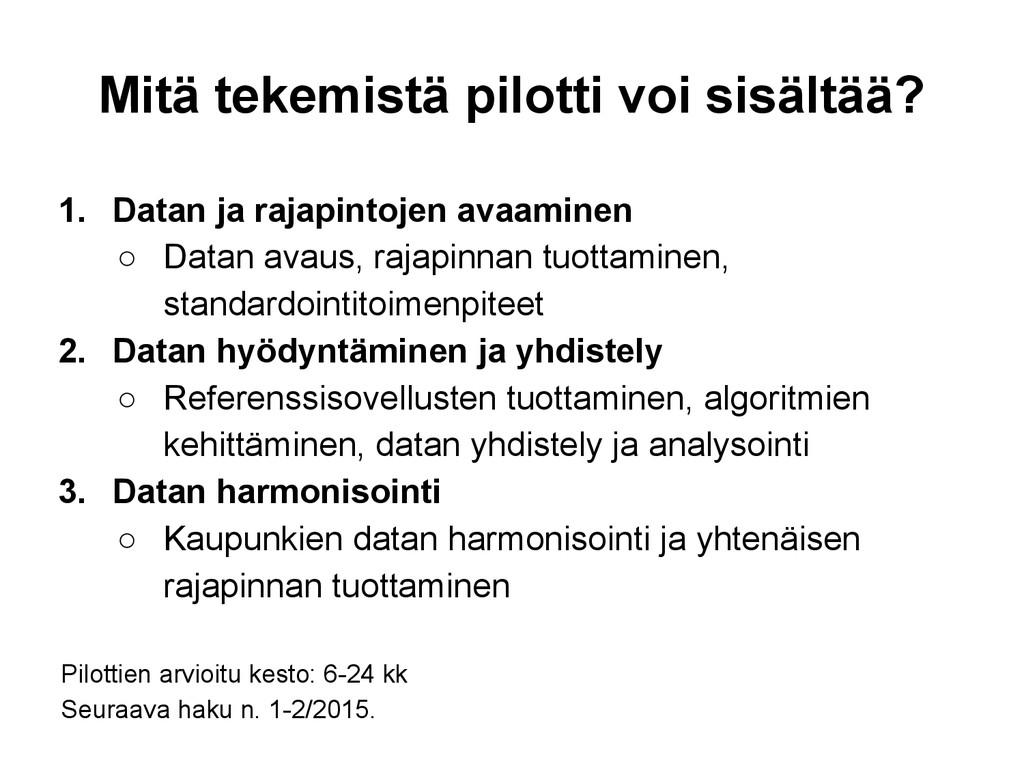 Mitä tekemistä pilotti voi sisältää? 1. Datan j...
