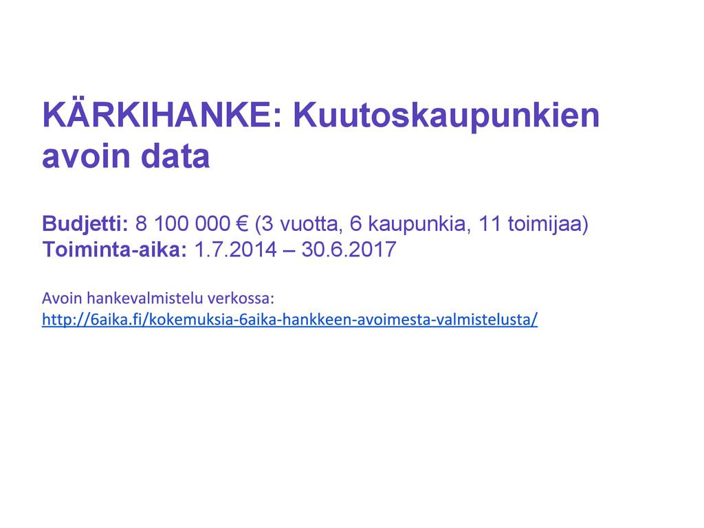 KÄRKIHANKE: Kuutoskaupunkien avoin data Budjett...