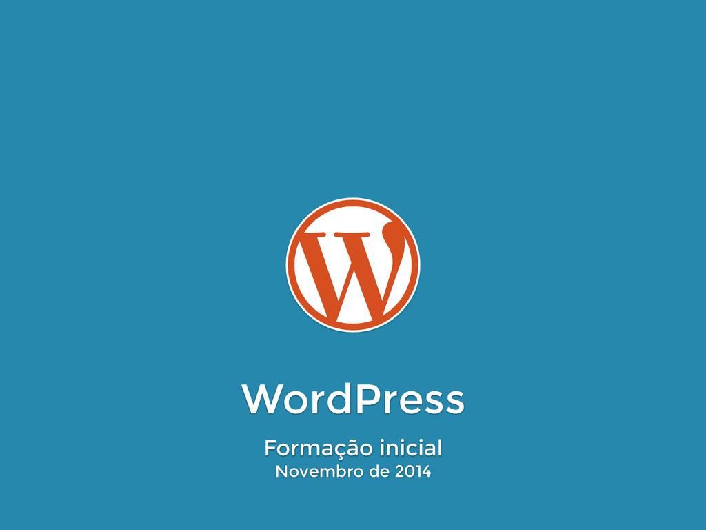 WordPress Formação inicial Novembro de 2014