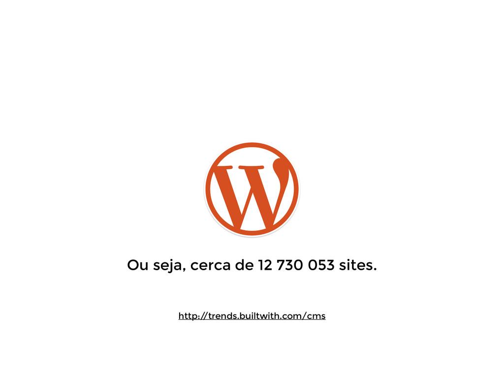 Ou seja, cerca de 12 730 053 sites. ! ! http:/ ...