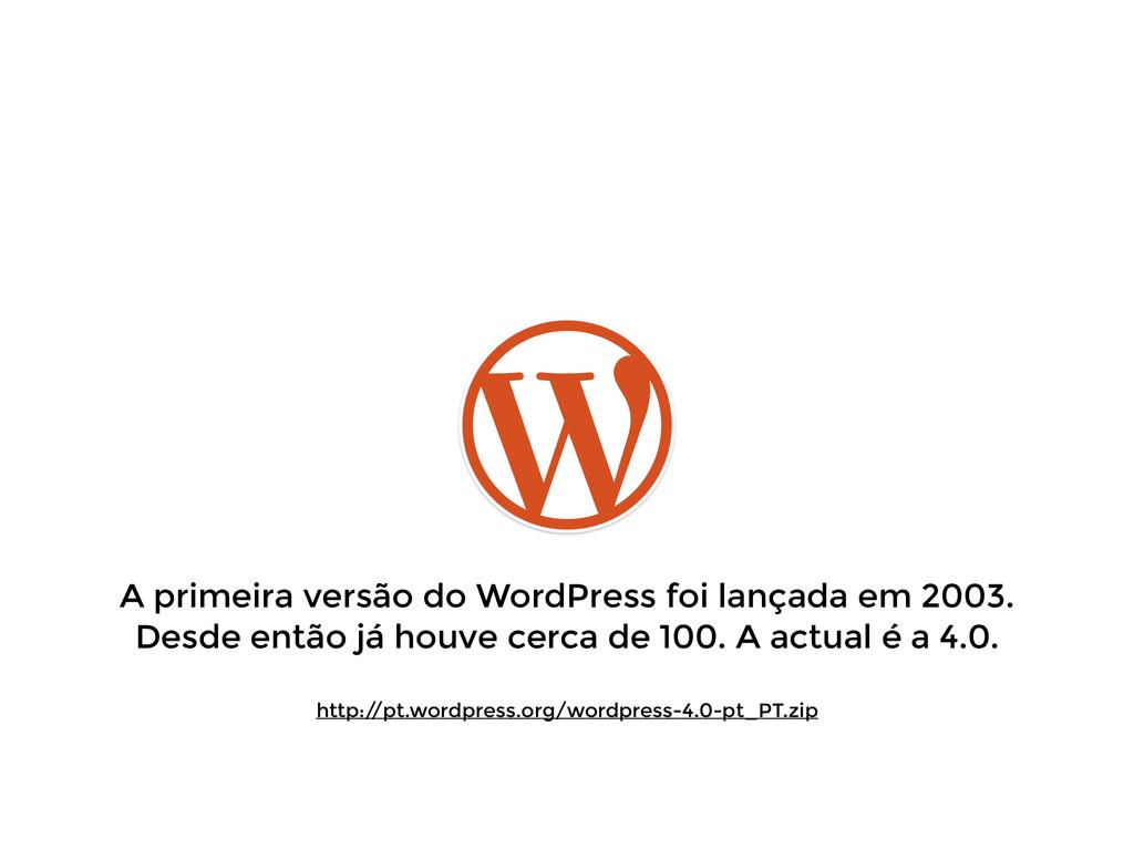A primeira versão do WordPress foi lançada em 2...