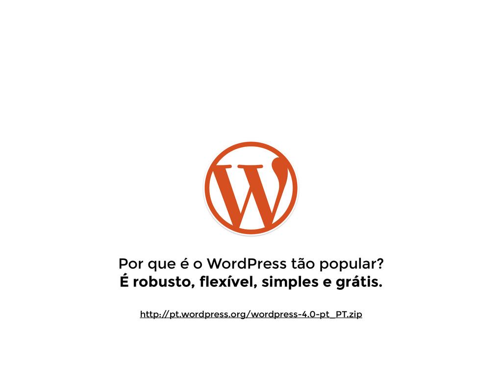 Por que é o WordPress tão popular? É robusto, f...