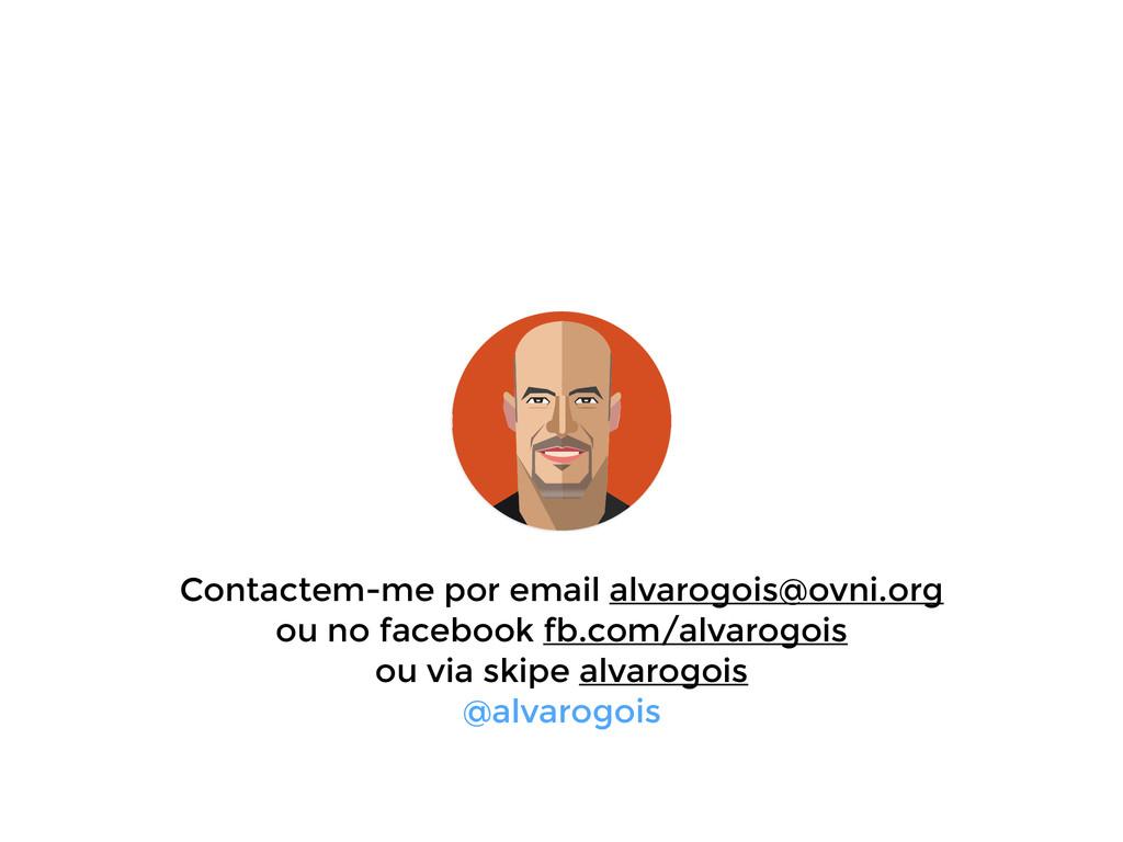 Contactem-me por email alvarogois@ovni.org ou n...