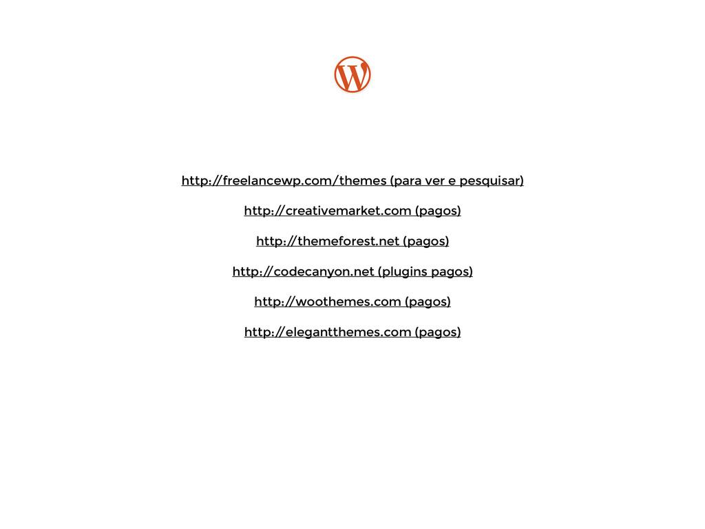 ! http:/ /freelancewp.com/themes (para ver e ...
