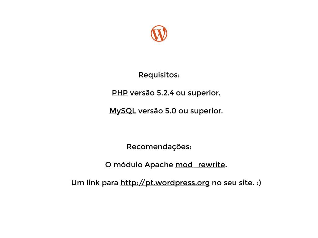 ! Requisitos: PHP versão 5.2.4 ou superior. M...