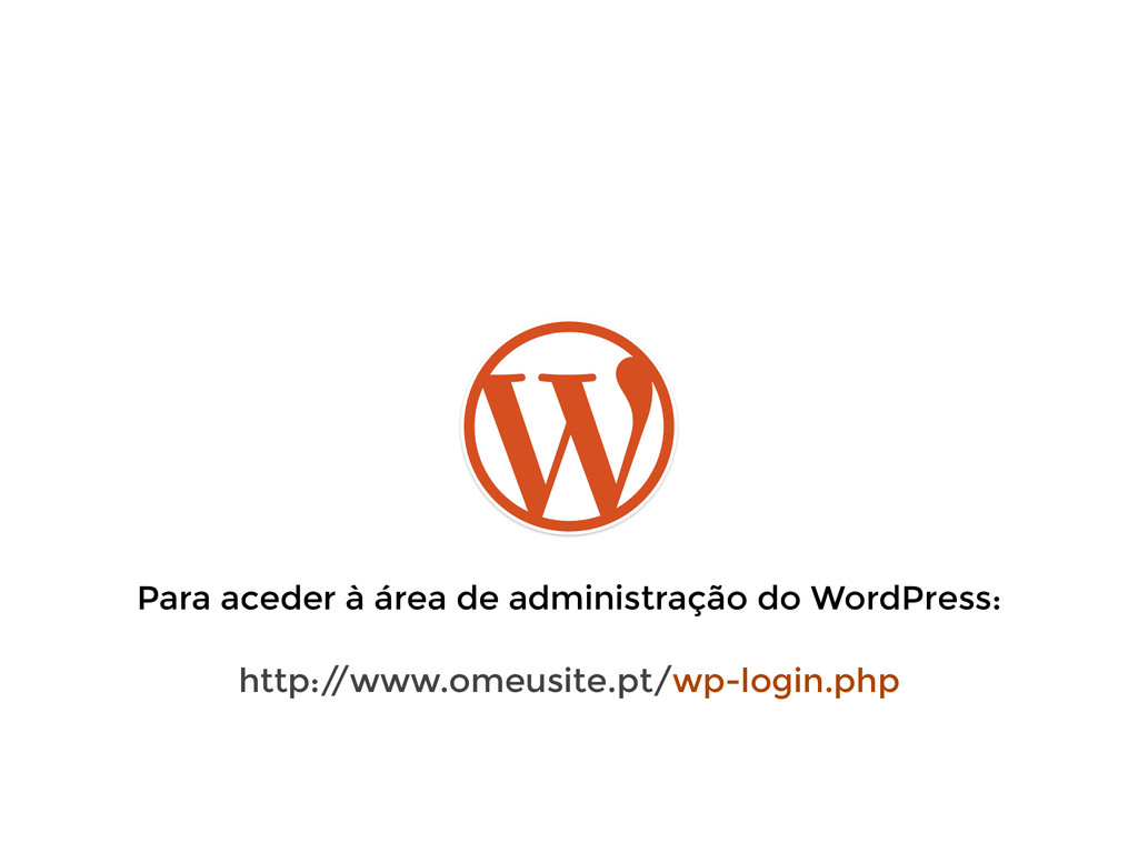 Para aceder à área de administração do WordPres...