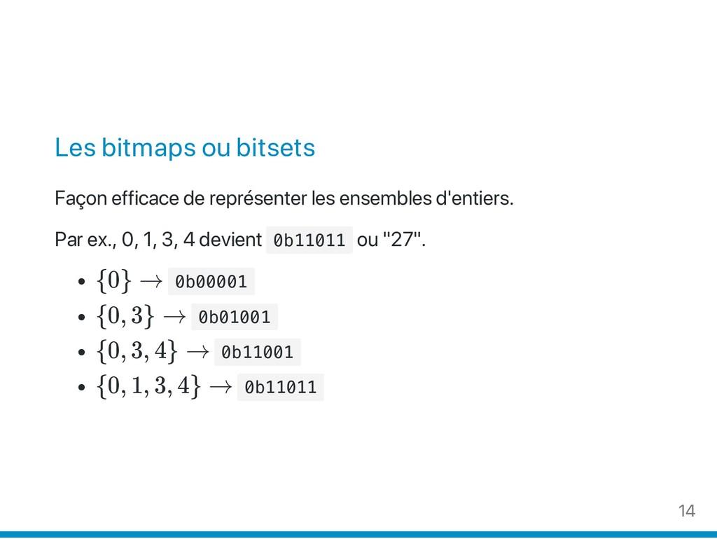 Les bitmaps ou bitsets Façon efficace de représ...