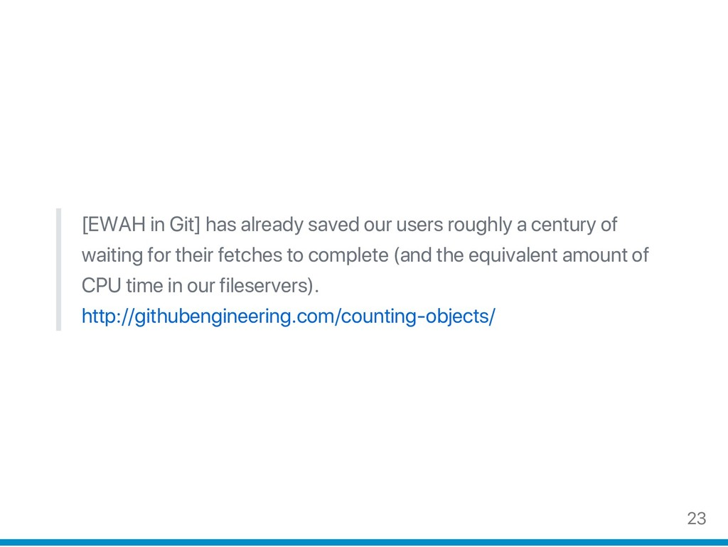 [EWAH in Git] has already saved our users rough...