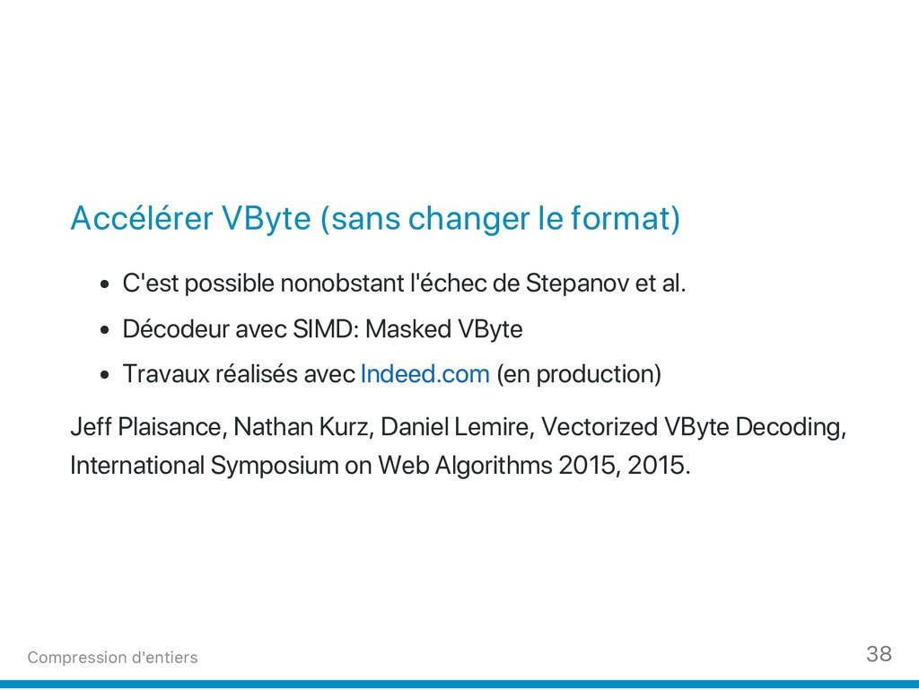 Accélérer VByte (sans changer le format) C'est ...