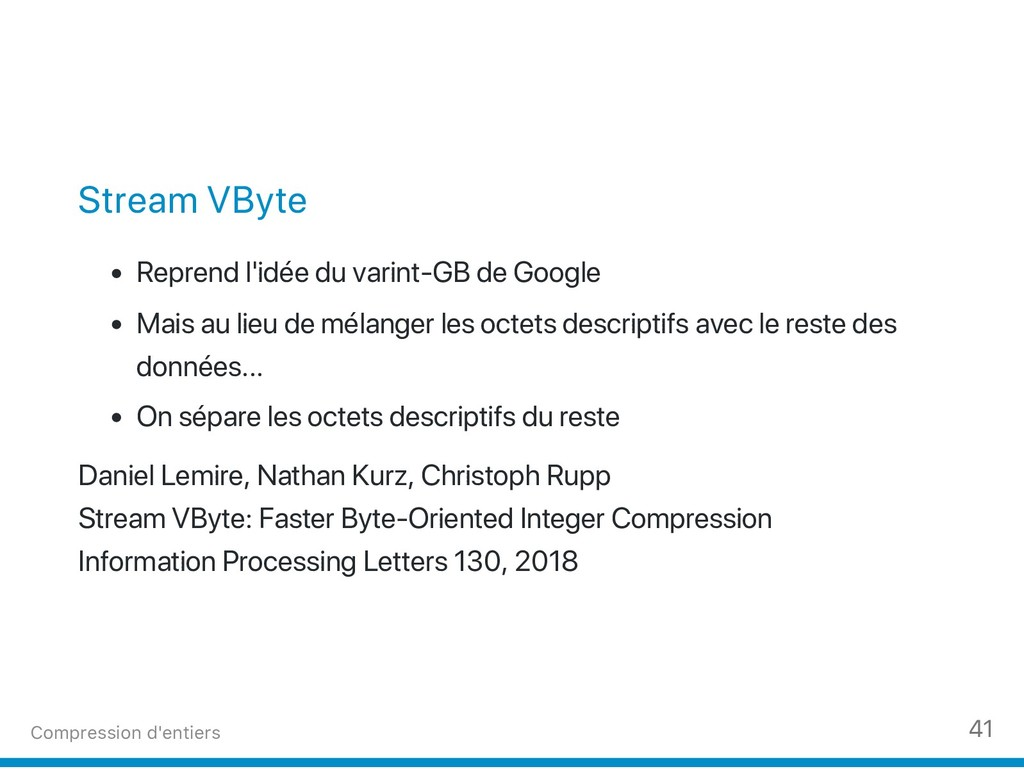 Stream VByte Reprend l'idée du varint‑GB de Goo...