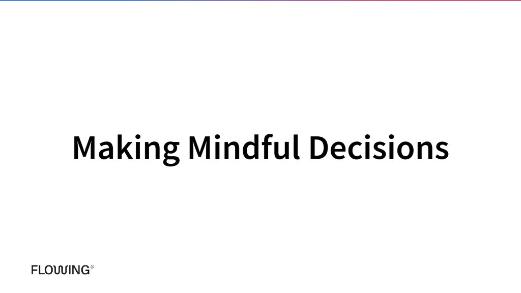 Making Mindful Decisions