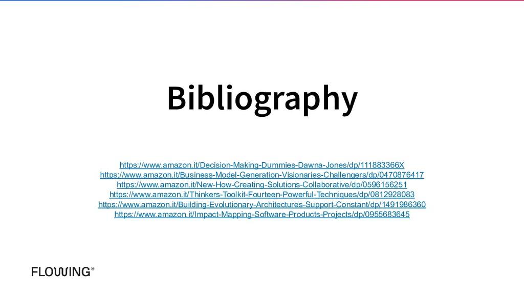 Bibliography https://www.amazon.it/Decision-Mak...