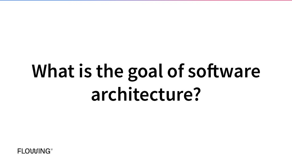 What is the goal of software architecture?