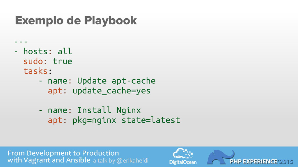 Exemplo de Playbook --- - hosts: all sudo: true...