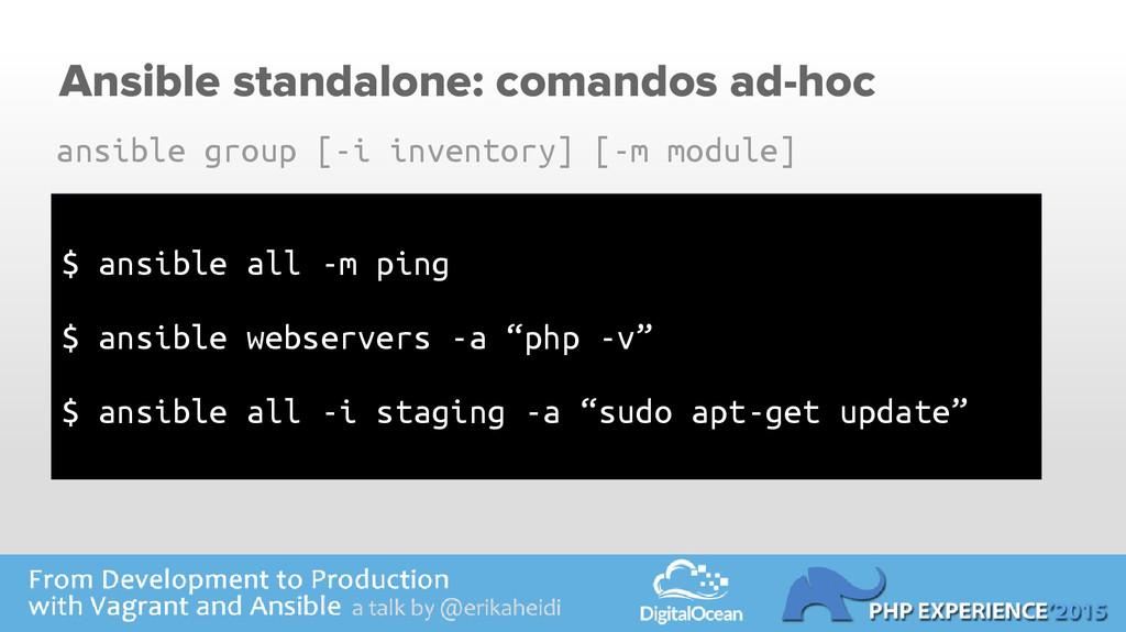 Ansible standalone: comandos ad-hoc $ ansible a...