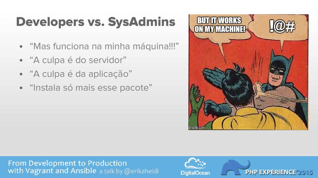 "Developers vs. SysAdmins ● ""Mas funciona na min..."