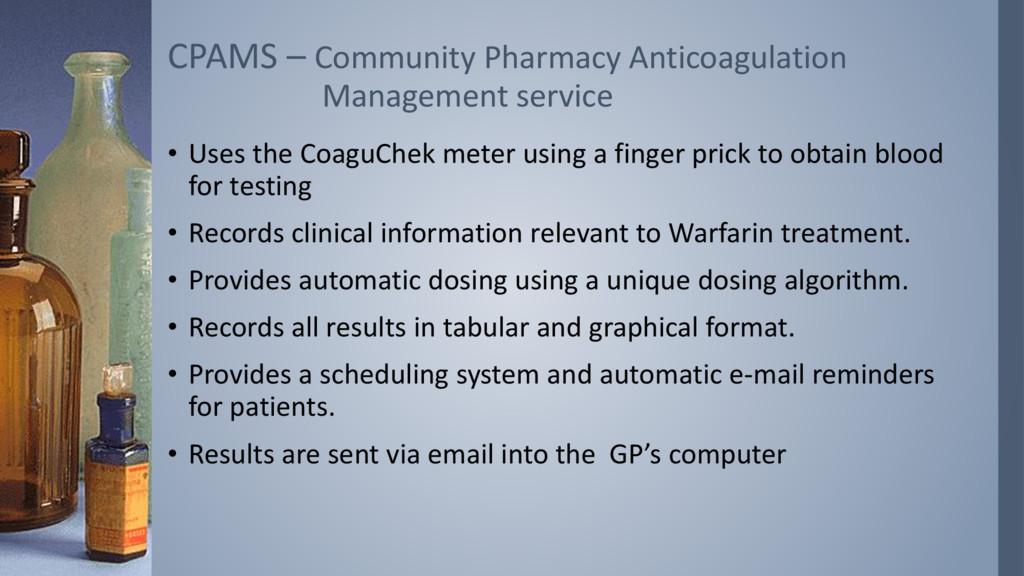 • Uses the CoaguChek meter using a finger prick...