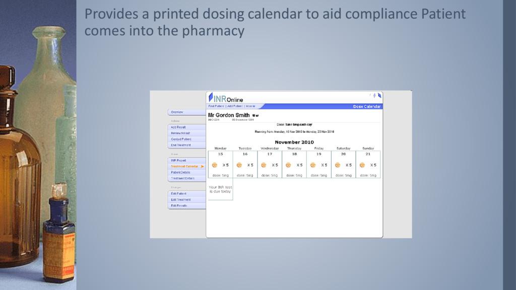 Provides a printed dosing calendar to aid compl...