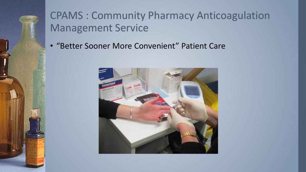 CPAMS : Community Pharmacy Anticoagulation Mana...