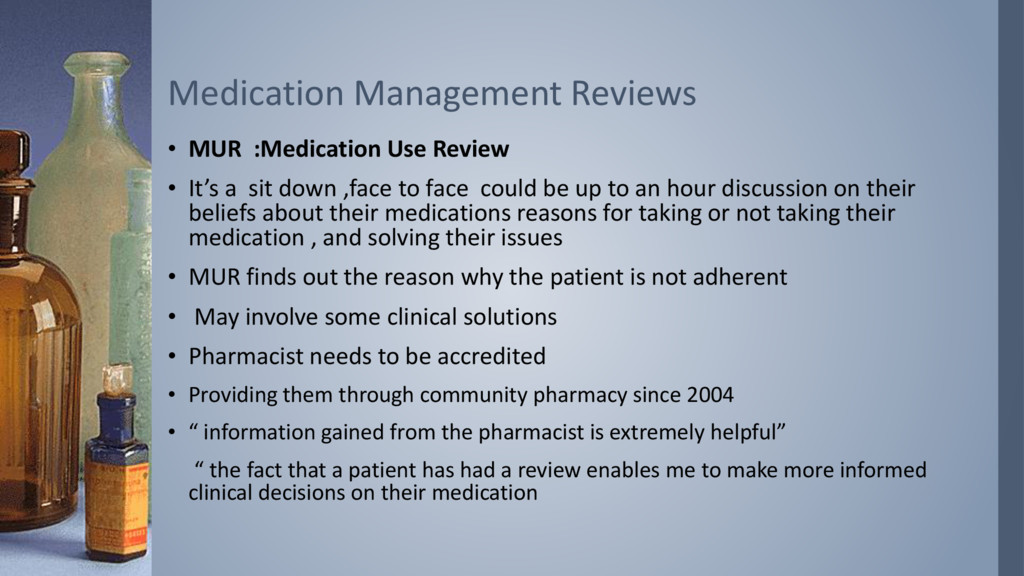 • MUR :Medication Use Review • It's a sit down ...