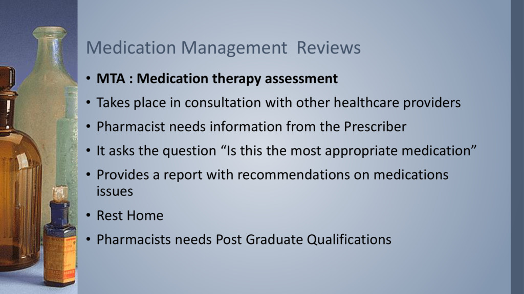 • MTA : Medication therapy assessment • Takes p...