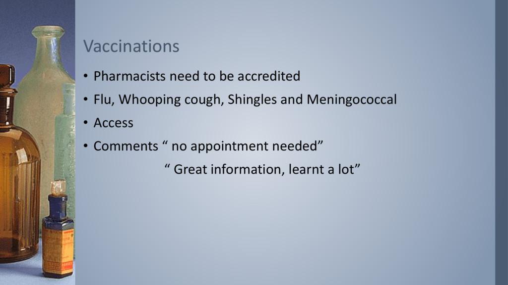 • Pharmacists need to be accredited • Flu, Whoo...