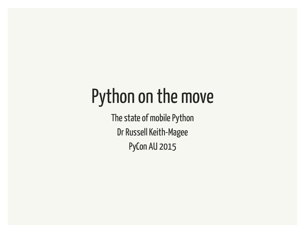 Python on the move The state of mobile Python D...