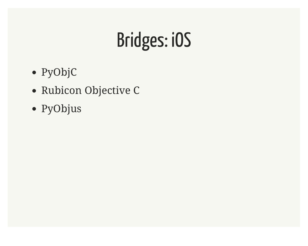 Bridges: iOS PyObjC Rubicon Objective C PyObjus
