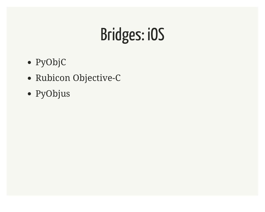 Bridges: iOS PyObjC Rubicon Objective-C PyObjus