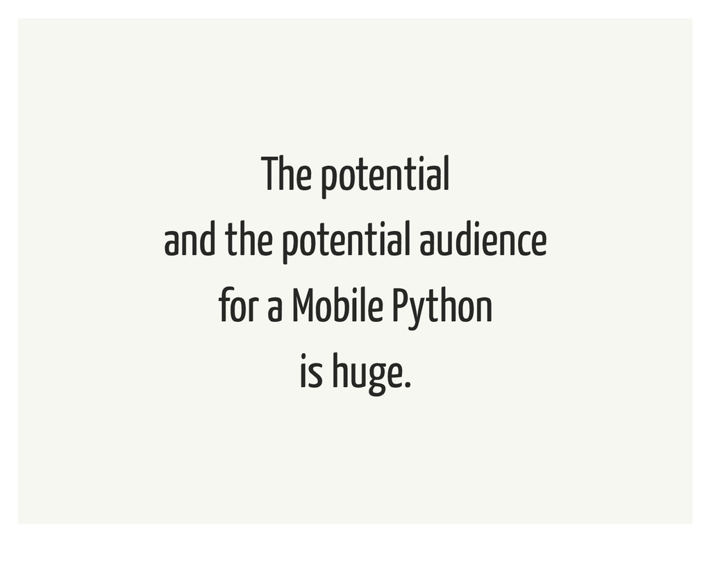The potential and the potential audience for a ...