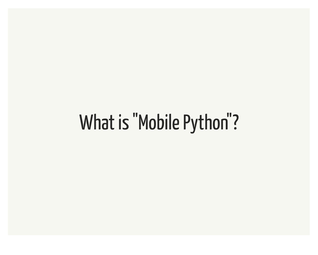 """What is """"Mobile Python""""?"""