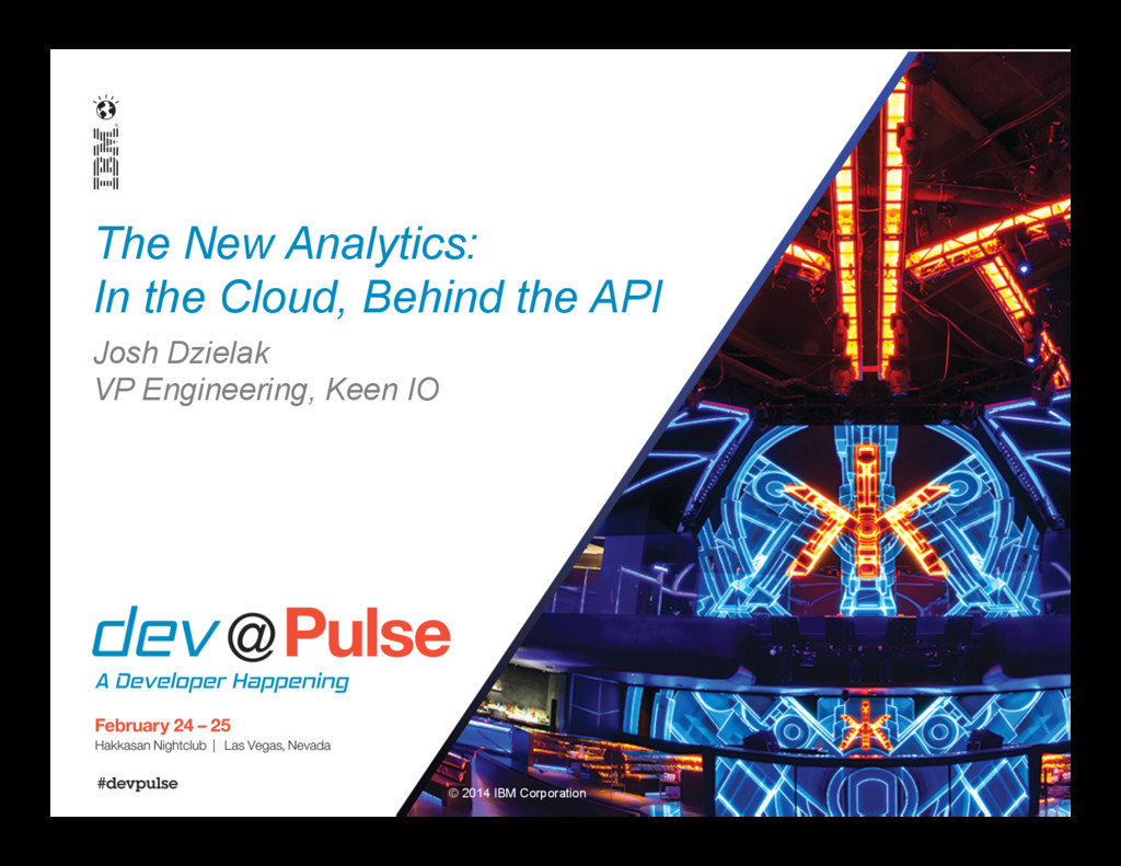 © 2014 IBM Corporation The New Analytics: In th...