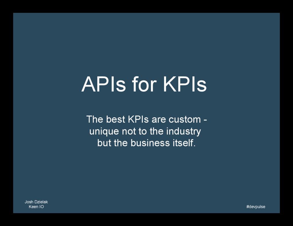 Josh Dzielak Keen IO   #devpulse   APIs for...