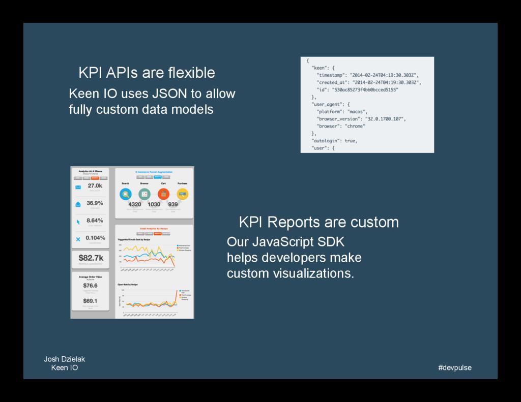 Josh Dzielak Keen IO   #devpulse   KPI APIs...
