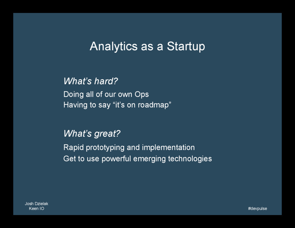 Josh Dzielak Keen IO   #devpulse   Analytic...