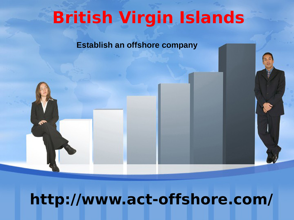 Establish an offshore company http://www.act-of...