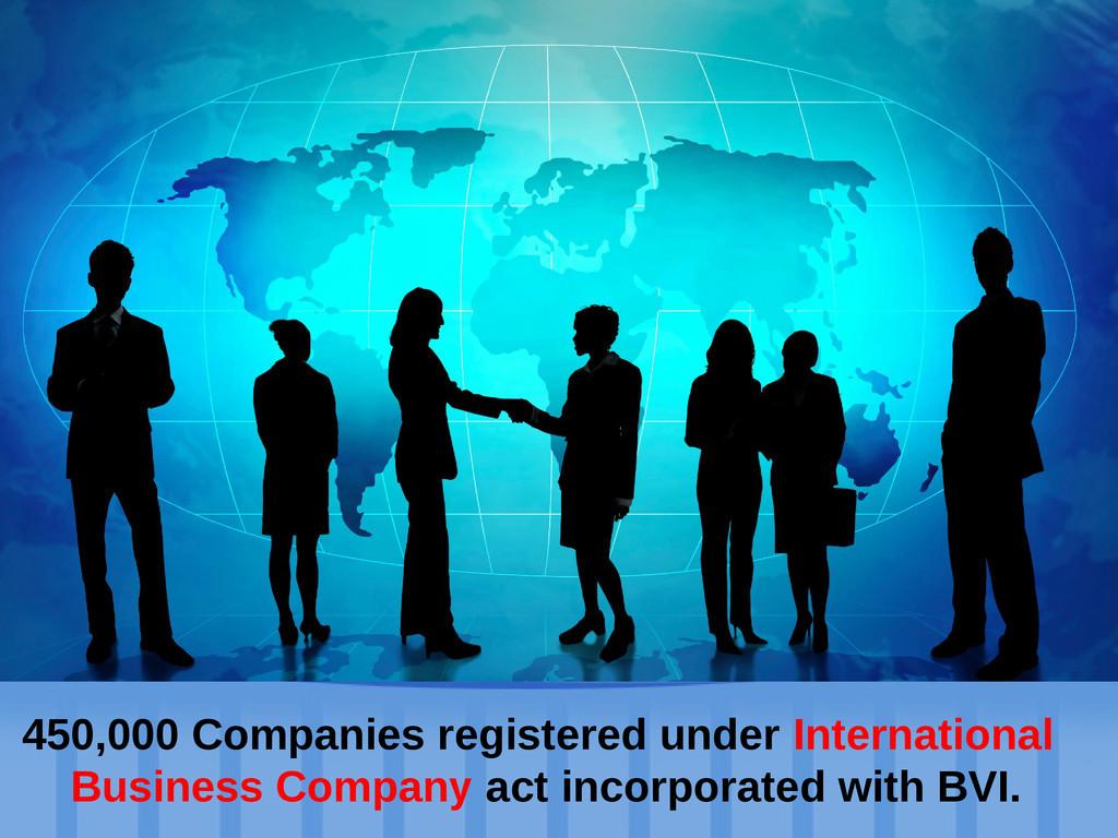 Establish an offshore company 450,000 Companies...
