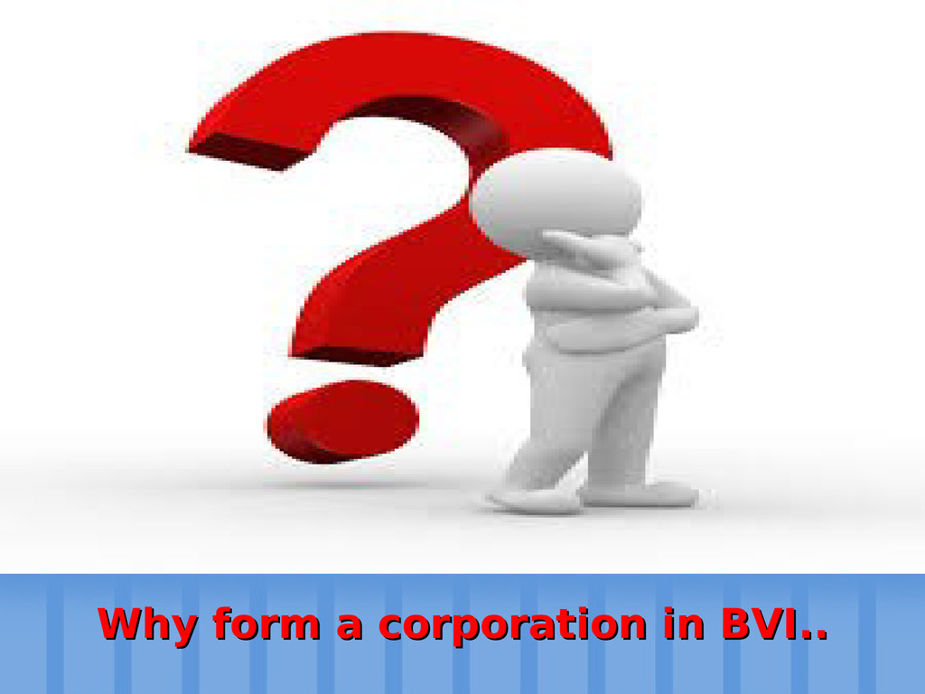 Establish an offshore company Why form a corpor...
