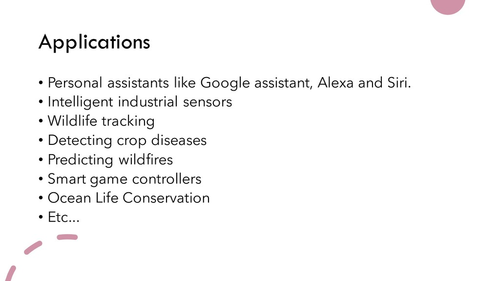 Applications • Personal assistants like Google ...
