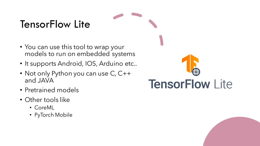 TensorFlow Lite • You can use this tool to wrap...