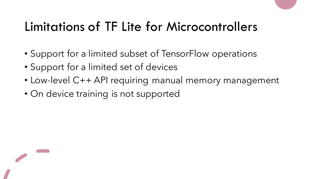 Limitations of TF Lite for Microcontrollers • S...