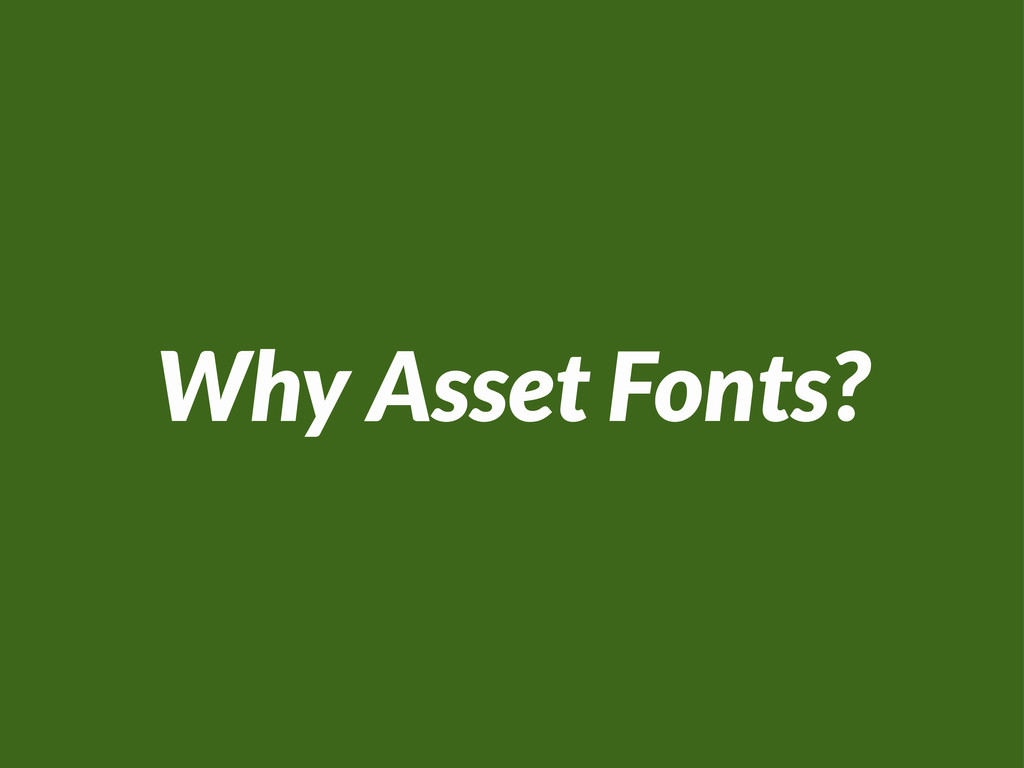 Why Asset Fonts?