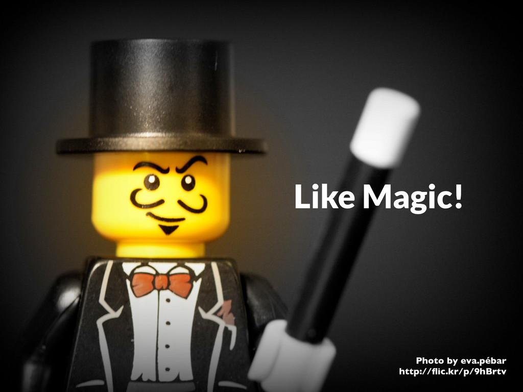 Like Magic! Photo by eva.pébar http://flic.kr/p/...
