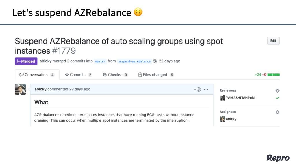 Let's suspend AZRebalance