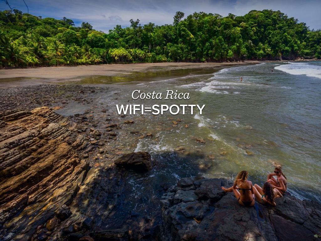 Costa Rica WIFI=SPOTTY