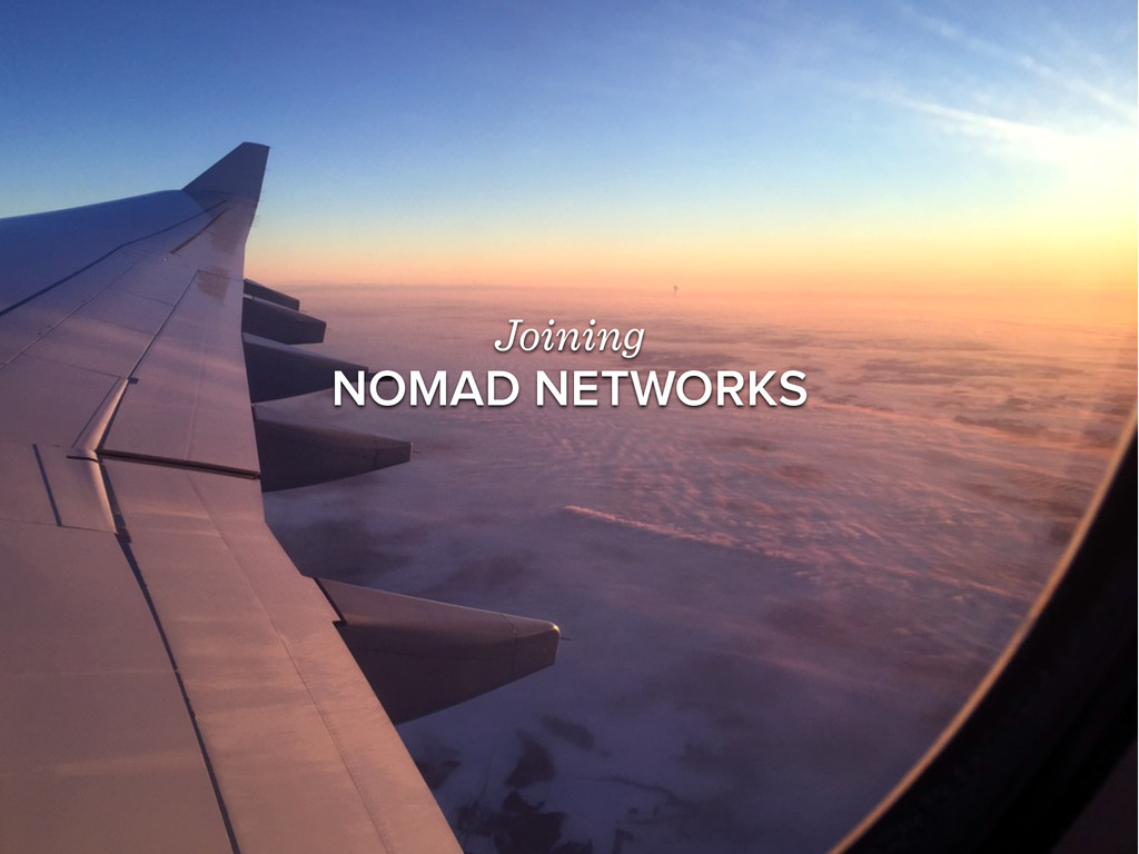 Joining NOMAD NETWORKS